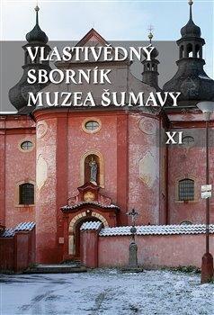 Vlastivědný sborník Muzea Šumavy XI