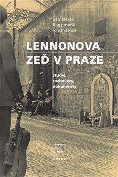 Lennonova zeď v Praze - studie, rozhovory, dokumenty