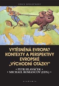 """Vytěsněná Evropa? - Kontexty a perspektivy evropské """"východní otázky"""