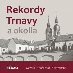 Rekordy Trnavy a okolia