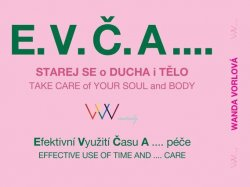 E.V.Č.A.... Starej se o ducha i tělo / TAKE CARE of your SOUL and BODY