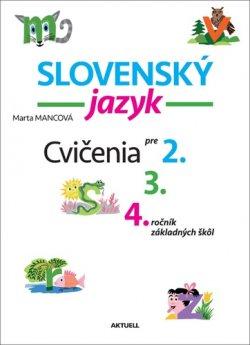 Slovenský jazyk Cvičenia pre 2., 3., 4. ročník základných škôl
