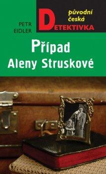 Případ Aleny Struskové