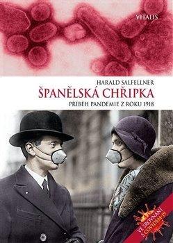 Španělská chřipka - Příběh pandemie z roku 1918