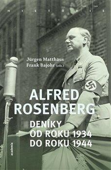 Alfred Rosenberg - Deníky od roku 1934 do roku 1944