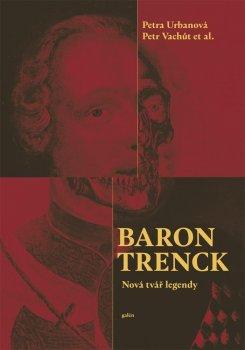 Baron Trenck - Nová tvář legendy