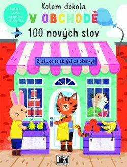 Kolem dokola V obchodě - 100 nových slov