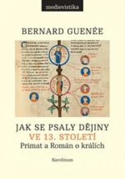 Jak se psaly dějiny ve 13. století - Primat a Román o králích