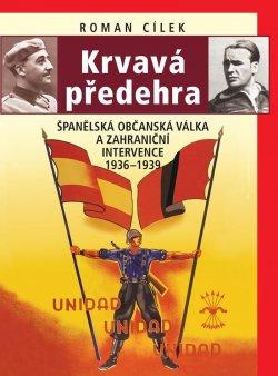 Krvavá předehra - Španělská občanská válka a zahraniční intervence 1936–1939
