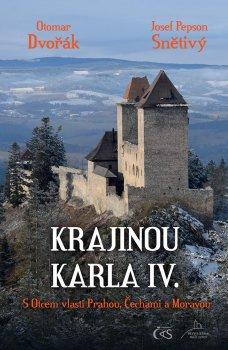 Krajinou Karla IV. aneb s Otcem vlasti Prahou, Čechami a Moravou