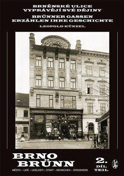 Brněnské ulice vyprávějí své dějiny 2.díl / Brünner Gassen erzählen ihre Geschichte