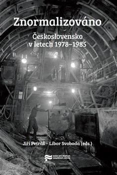 Znormalizováno - Československo v letech 1978-1985