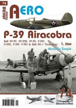 P-39 Airacobra, Bell XP-39, XP-39B, YP-39, P-39C, P-39D, P-39F & Bell XFL-1 Airabonita, 1. část