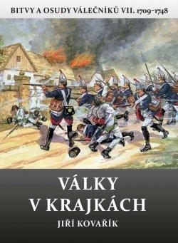 Války v krajkách - Bitvy a osudy válečníků VII. 1709-1748