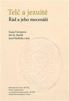 Telč a jezuité - Řád a jeho mecenáši