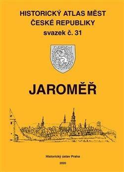 Historický atlas měst České republiky, sv. 31. Jaroměč
