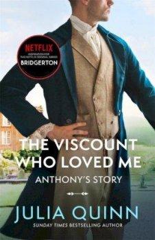 Bridgerton: The Viscount Who Loved Me (Bridgertons Book 2)