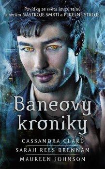 Baneovy kroniky - Povídky ze světa lovců stínů k sériím Nástroje smrti a Pekelné stroje