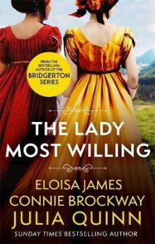 The Lady Most Willing : A Novel in Three Parts