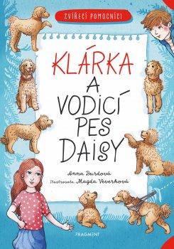 Zvířecí pomocníci - Klárka a vodicí pes Daisy
