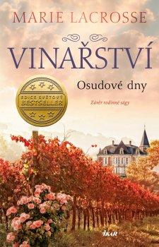 Vinařství: Osudové dny