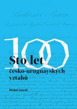 Sto let česko-uruguayských vztahů