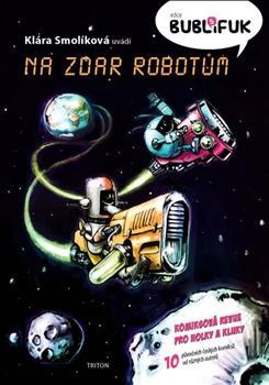 Bublifuk 5 - Na zdar robotům