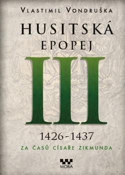 Husitská epopej III. - Za časů císaře Zikmunda