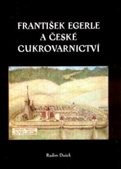 František Egerle a české cukrovarnictví
