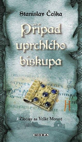 Případ uprchlého biskupa - Zločiny na Velké Moravě