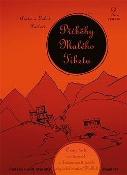 Příběhy Malého Tibetu - O minulosti, současnosti a budoucnosti podle obyvatel vesnice Mulbek