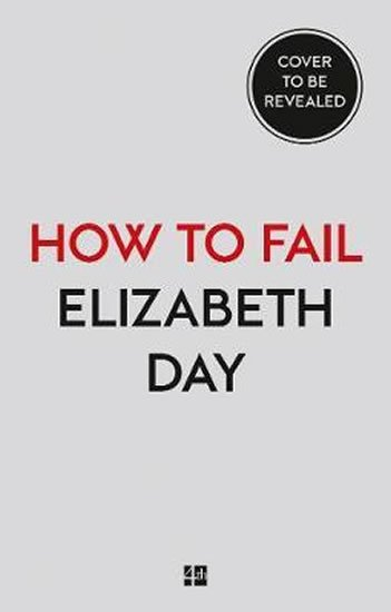 How to Fail : Everything I´Ve Ever Learned from Things Going Wrong