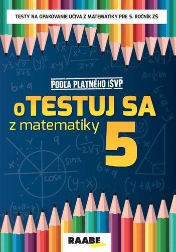 oTESTUJ SA z matematiky 5