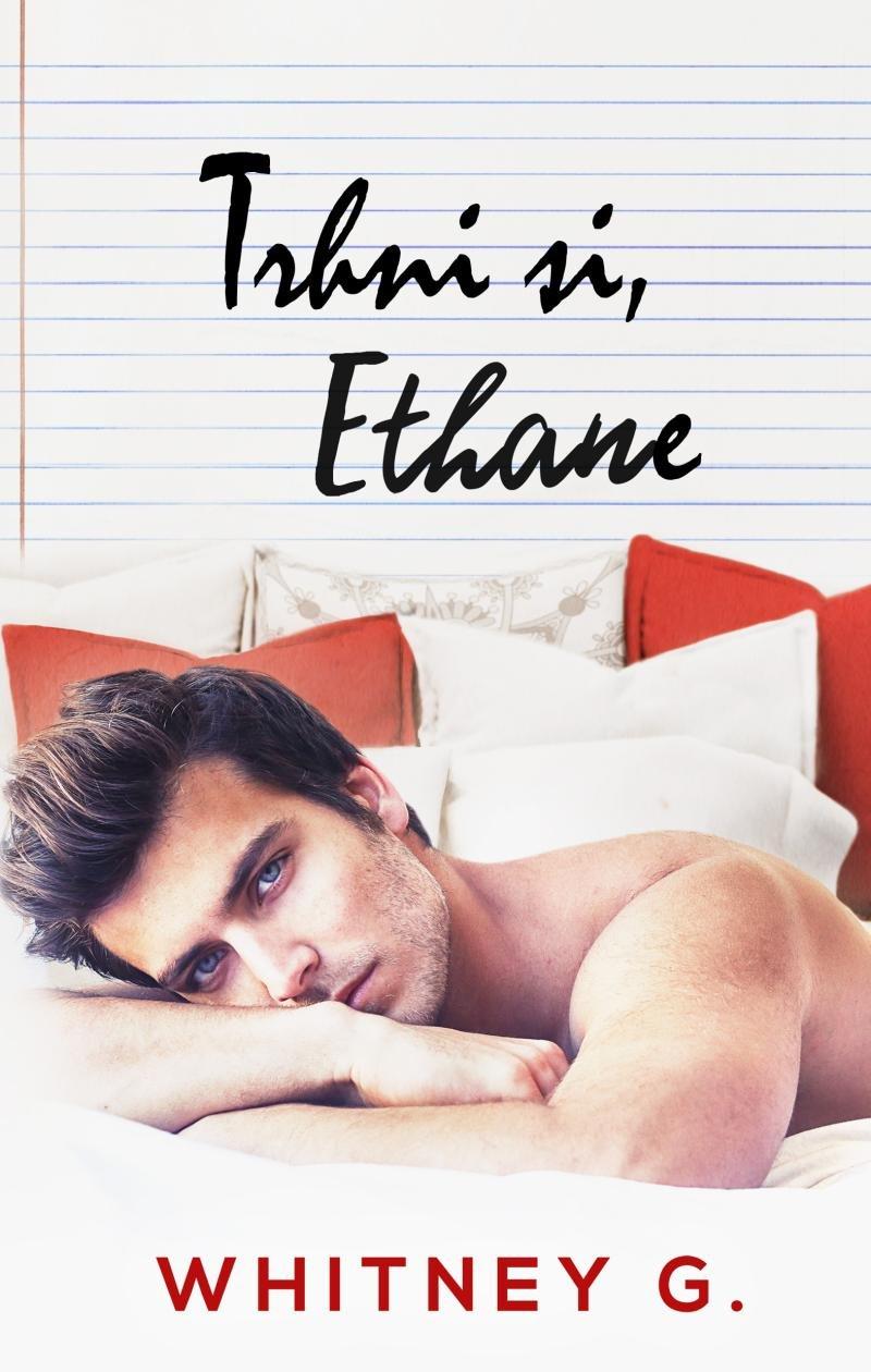 Trhni si, Ethane